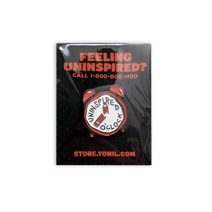 """Uninspired O'clock"" Pin Goods- YONIL 