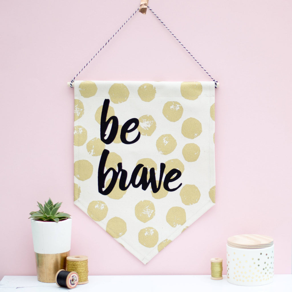 Rachel & George Banner Be Brave Fabric Banner