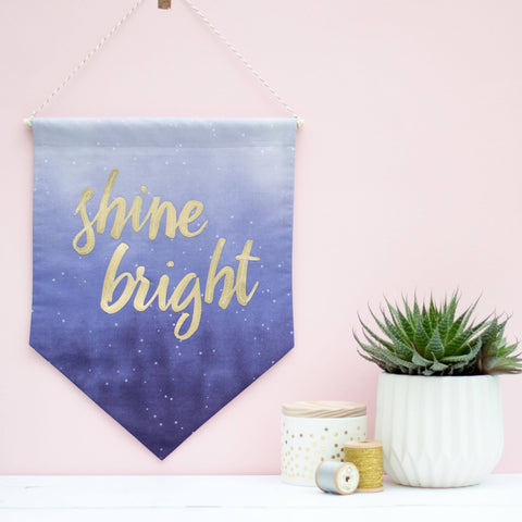 Shine Bright Fabric Banner