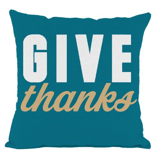Dark Teal Give Thanks Throw Pillow