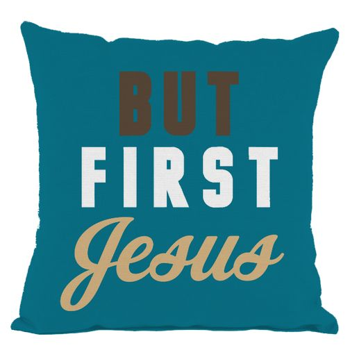 Dark Teal But First Jesus Throw Pillow