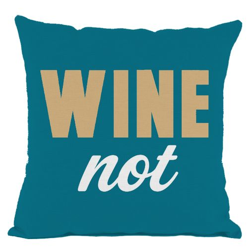 Dark Teal Wine Not Throw Pillow