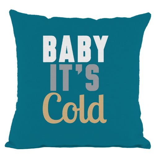 Dark Teal Baby It's Cold Throw Pillow