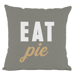 Grey Eat Pie Throw Pillow