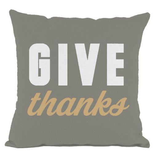 Grey Give Thanks Throw Pillow