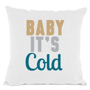 White Baby It's Cold Throw Pillow