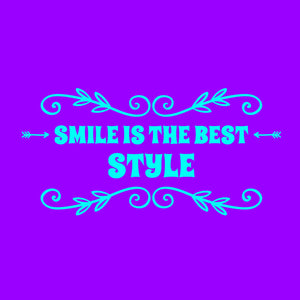 Smile is the Best Style