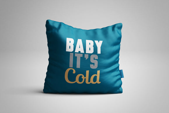Fun, Festive Baby It's Cold Dark Teal Throw Pillow