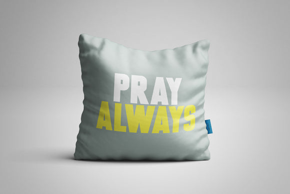 Fun, Festive Pray Always Grey Throw Pillow
