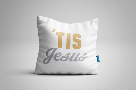 Fun, Festive 'Tis Jesus White Christmas Throw Pillow
