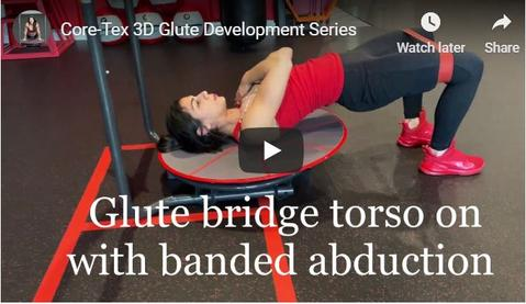 Core-Tex 3D Glute Development