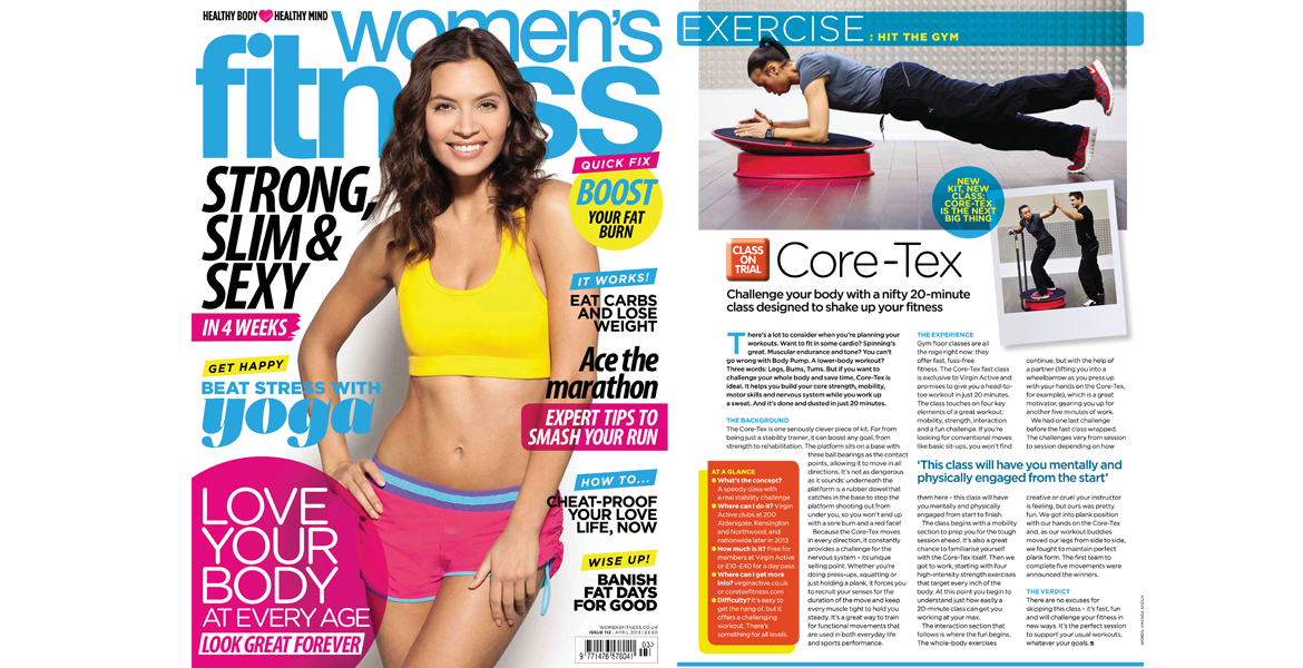 WOMEN'S FITNESS (UK), APRIL 2013: Class on Trial - A speedy all-over workout with Core-Tex