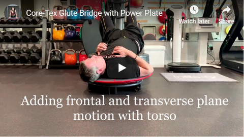 Core-Tex glute bridge with Power Plate