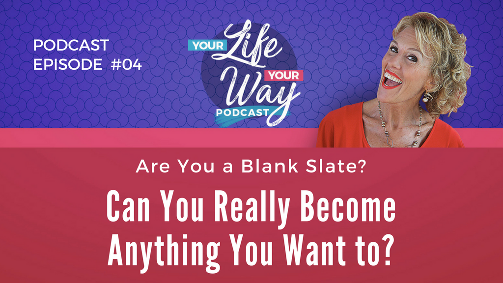 [PODCAST] Can You Really Be Anything You Want to?