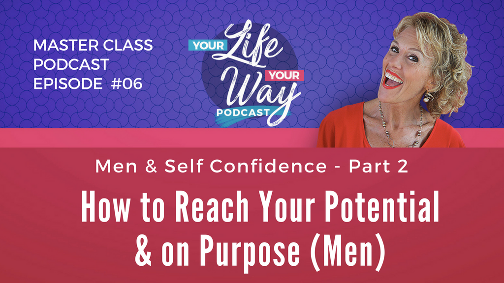 [PODCAST] Men: Self Confidence to Reach Your Potential Part 2