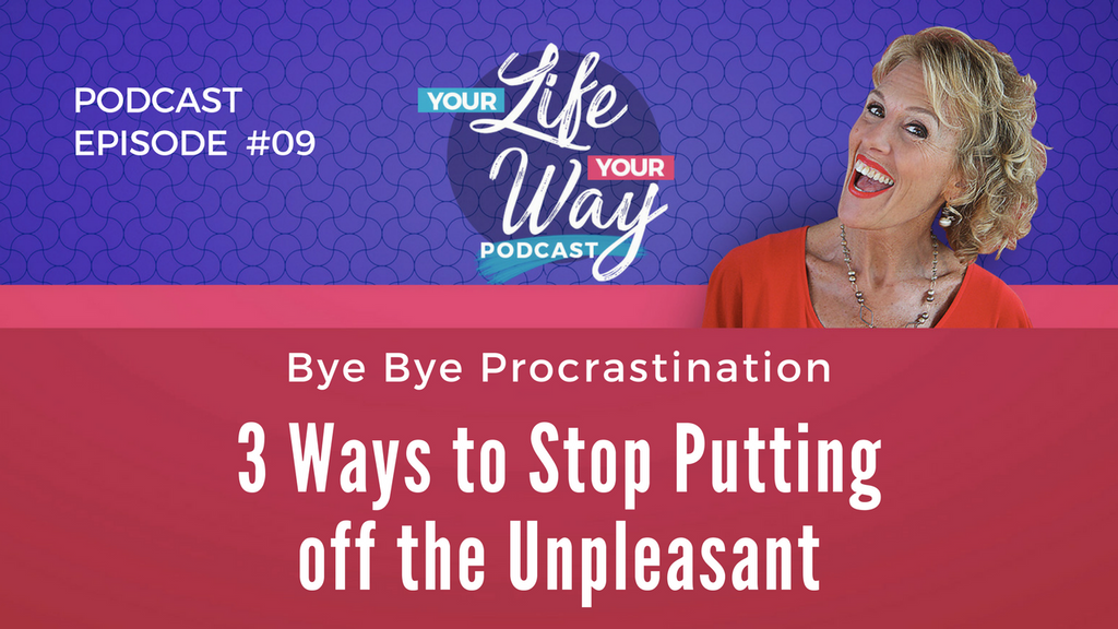 [PODCAST] The 3 Ways to Stop Putting off the Unpleasant