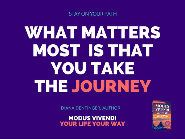 Your Life Your Way Quotes from Modus Vivendi