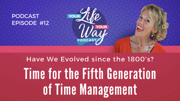 [PODCAST] Time to Evolve Your Time Management - The Fifth Generation!