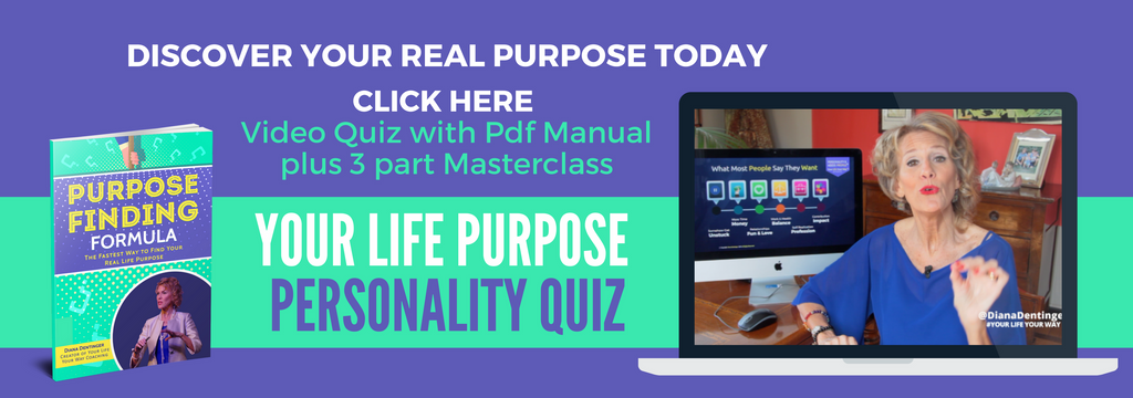 LIFE PURPOSE QUIZ WITH DIANA DENTINGER
