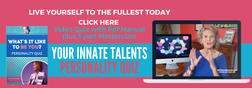 YOUR PERSONALITY QUIZ WITH DIANA DENTINGER