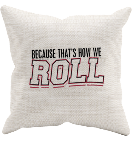 How I Roll Pillowcase