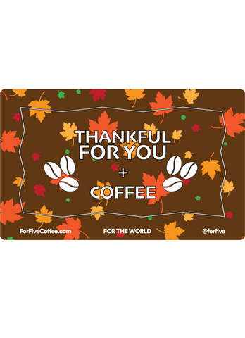 'Thankful for You + Coffee' For Five Gift Card