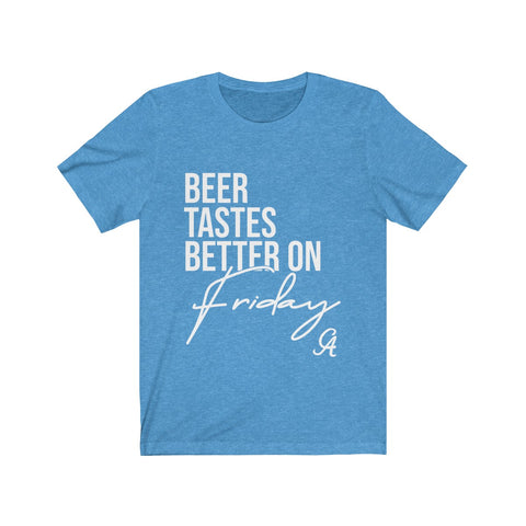Beer Tastes Better On Friday Lyric Unisex Jersey Short Sleeve Tee