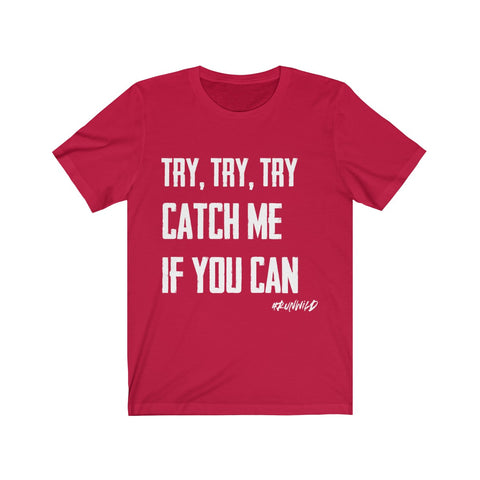 Catch Me If You Can Run Wild Lyric Unisex Jersey Short Sleeve Tee
