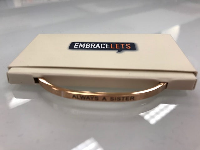 "Embracelets - ""Always A Sister"" Rose Gold Stainless Steel, Stackable, Layered Bracelet - Accessories Boutique"