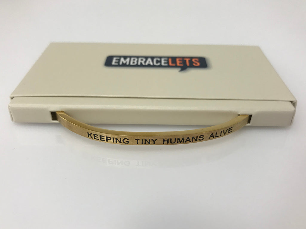 "Embracelets - ""Keeping Tiny Humans Alive"" Gold Stainless Steel, Stackable, Layered Bracelet - Accessories Boutique"