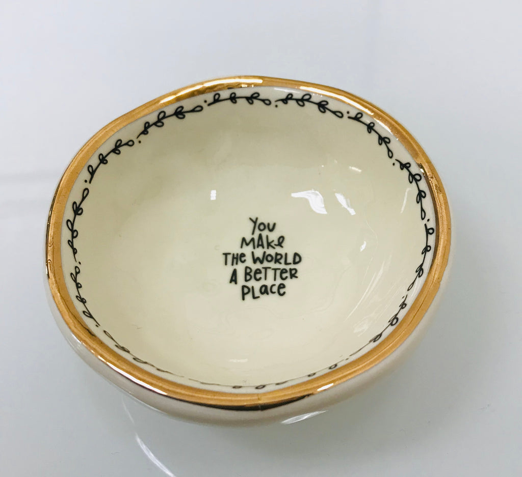 "Natural Life - Trinket Dish ""You Make The World A Better Place "" - Accessories Boutique  -DSH148"