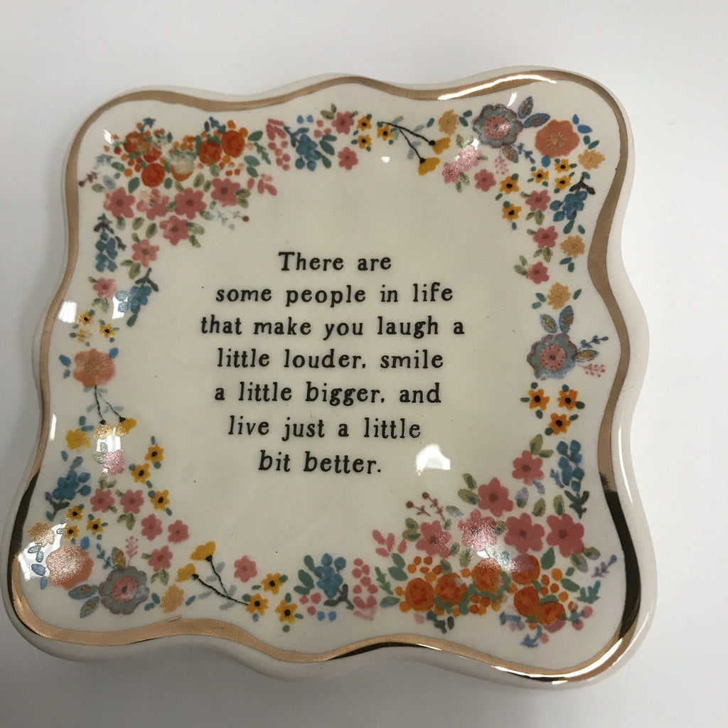 "Natural Life Trinket Dish - ""Some people in life that make you laugh""  DSH159"