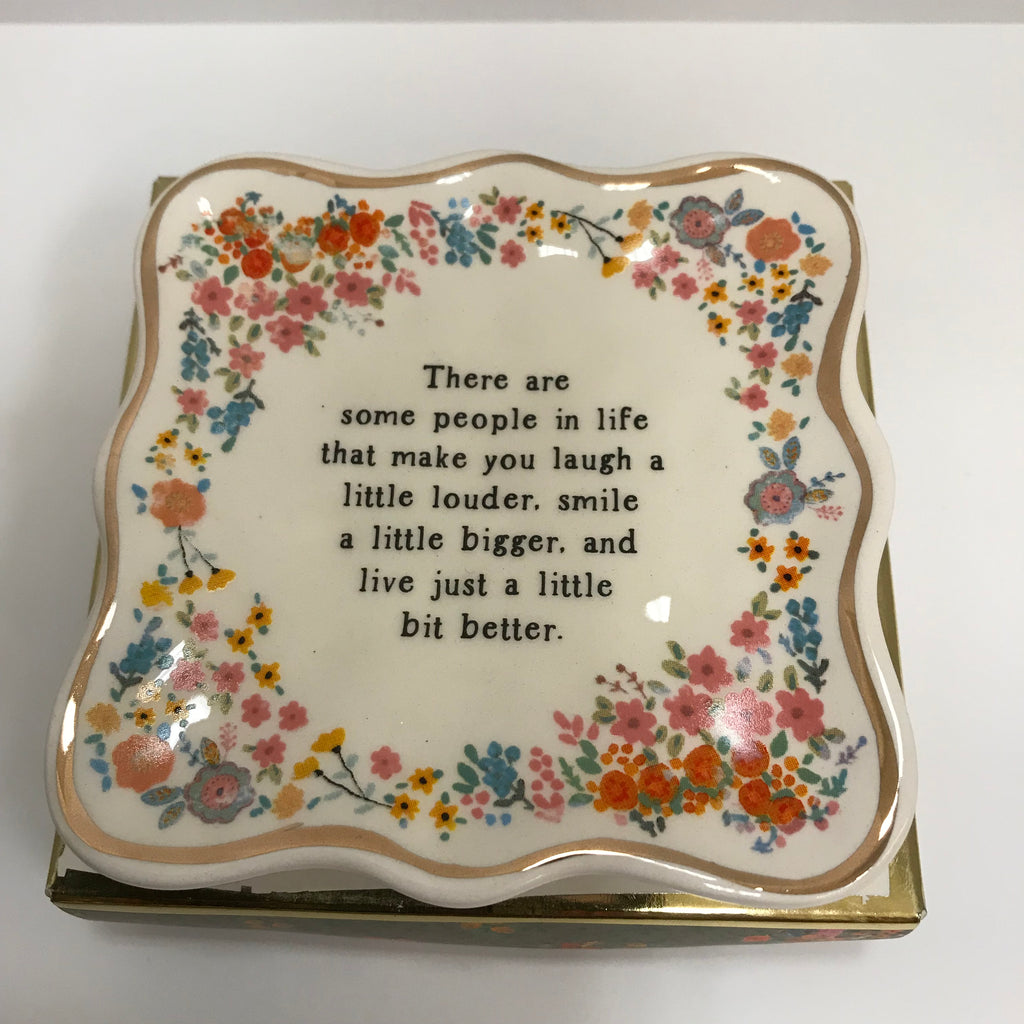 "Natural Life Trinket Dish - ""There Are Some People In Life That Make You Laugh..."" DSH159"