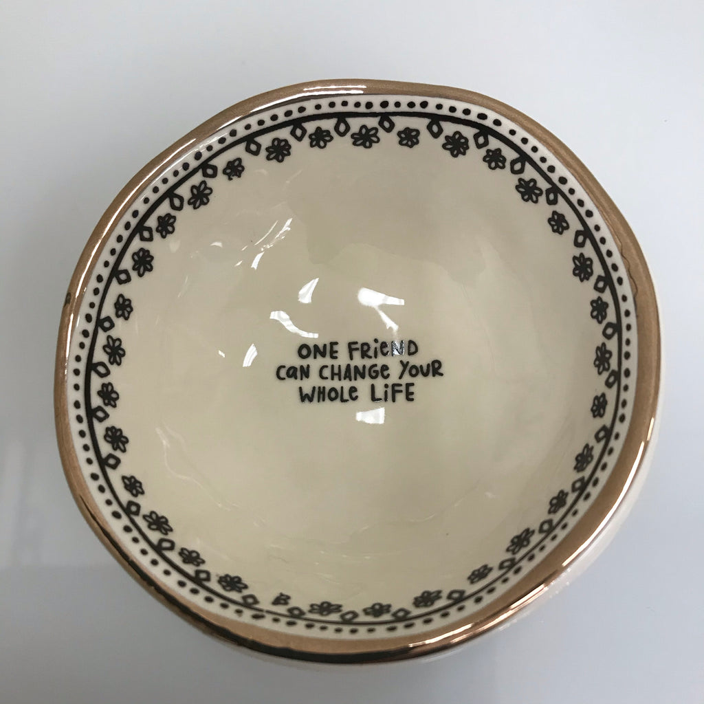 "Natural Life Giving Trinket Bowl - ""One Friend Can Change..."" DSH178"