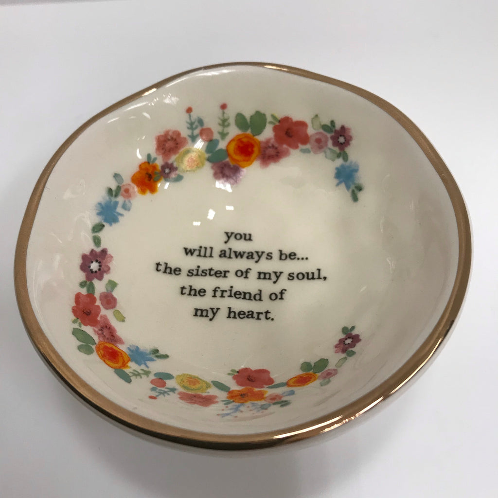 "Natural Life Ceramic Dish ""You Will Always Be The Sister Of My Soul"" DSH158"