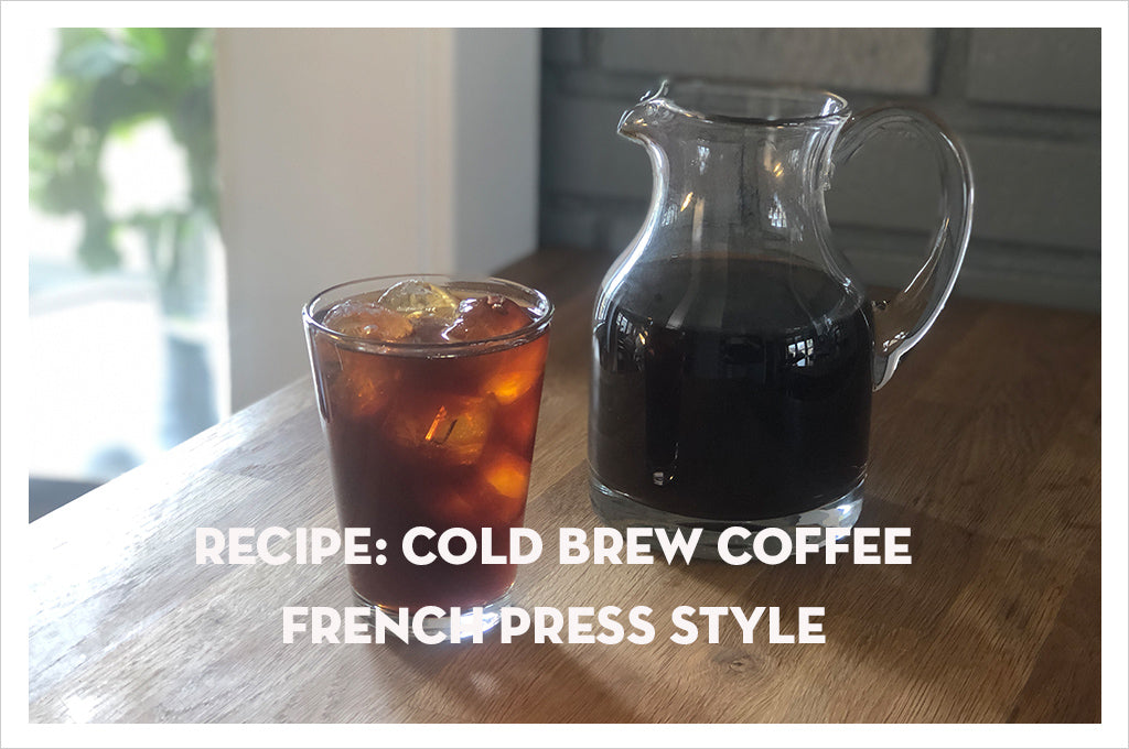 Cold Brew Coffee French Press Style