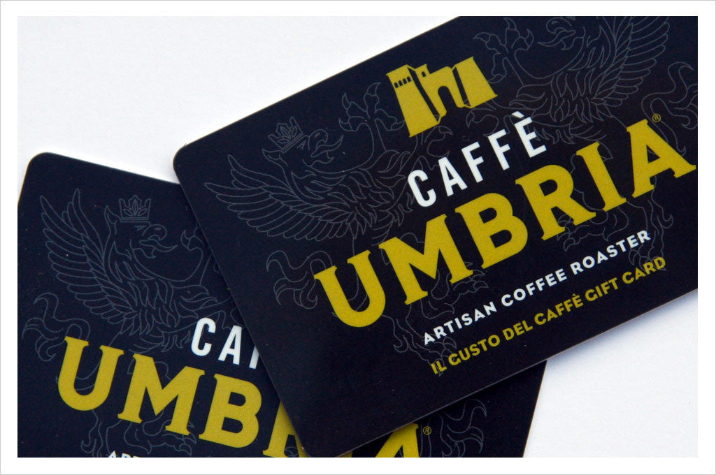 The Caffe Umbria Gift Card - available at the cafés (valid in-store only)