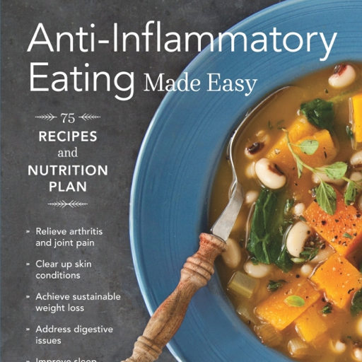 Anti-Inflammatory Eating Made Easy