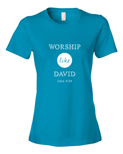 Worship like David ladies T-shirt