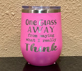 One Glass Away Engraved Stemless Wineglass - Polar Camel