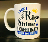 I Don't Rise and Shine Coffee Mug