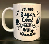 I'm Not Willy Wonka Coffee Mug