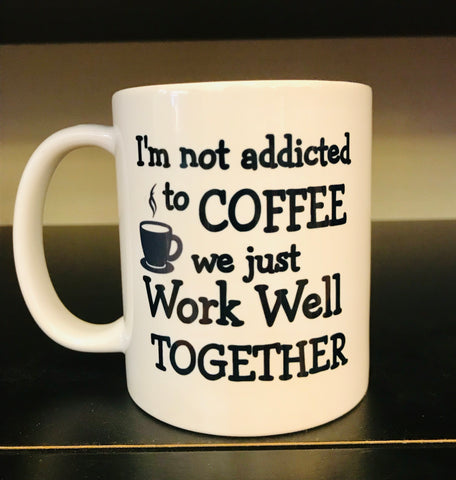 Not Addicted Coffee Mug