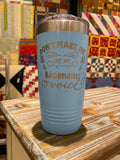 Don't Make Me Use My Mommy Voice Polar Camel 20 oz Ringneck Tumbler