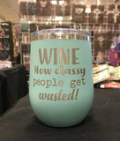 Wine, How Classy People Get Wasted Stemless Wineglass - Polar Camel