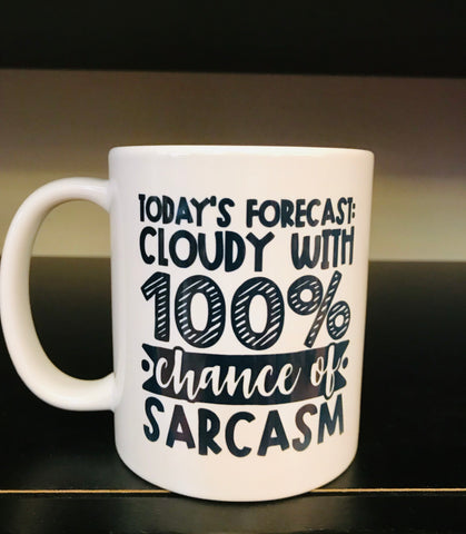 100% Chance of Sarcasm Coffee Mug