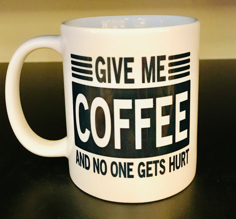 Coffee and No One Gets Hurt Coffee Mug