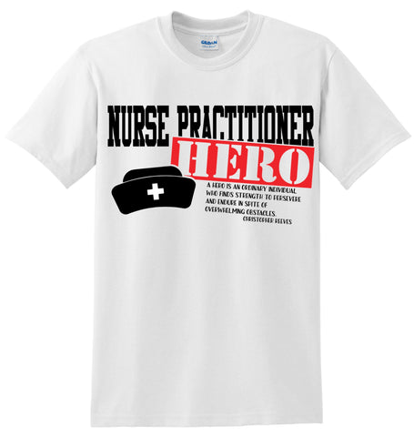 Nurse Practitioner Hero T-Shirt