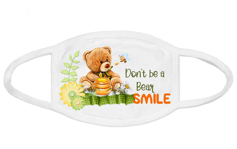 Face Mask - Don't Be A Bear, Smile