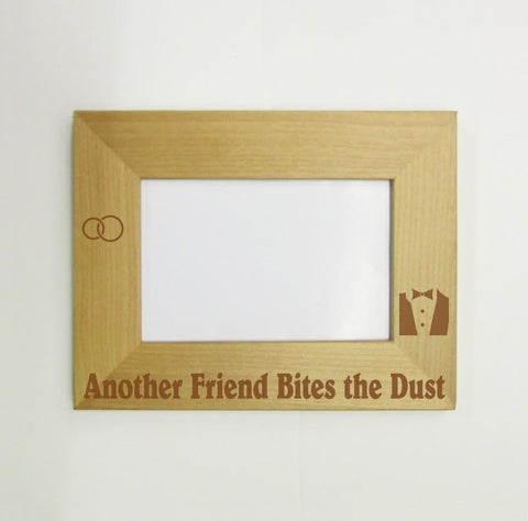 Another Friend Bites the Dust Picture Frame